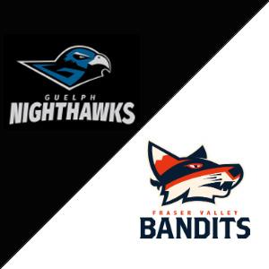 Guelph Nighthawks VS Fraser Valley Bandits
